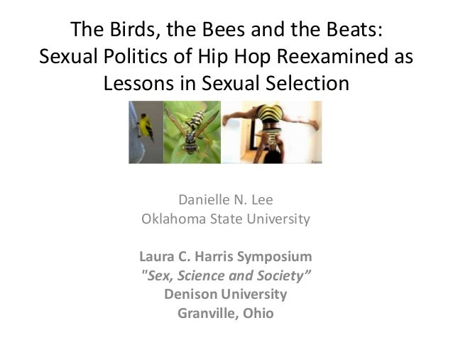 The Birds, the Bees and the Beats:Sexual Politics of Hip Hop Reexamined as       Lessons in Sexual Selection              ...