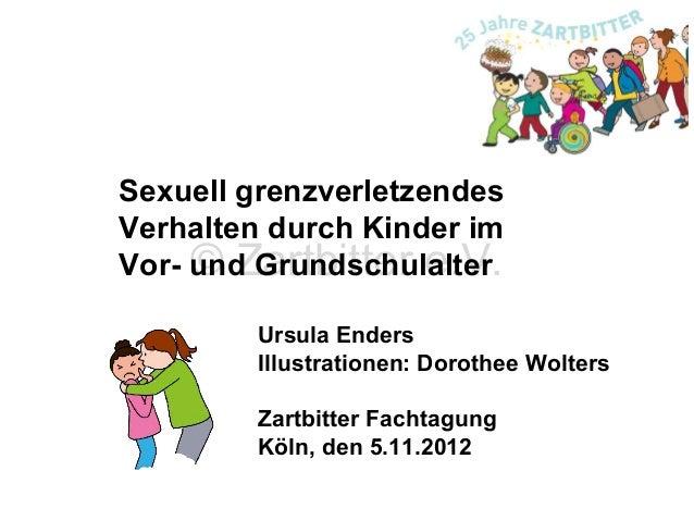 Sexuell grenzverletzendes Verhalten durch Kinder im Vor- und Grundschulalter © Zartbitter e.V. Ursula Enders Illustratione...