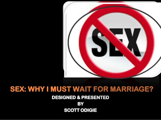 Sex: Why i must wait for marriage?