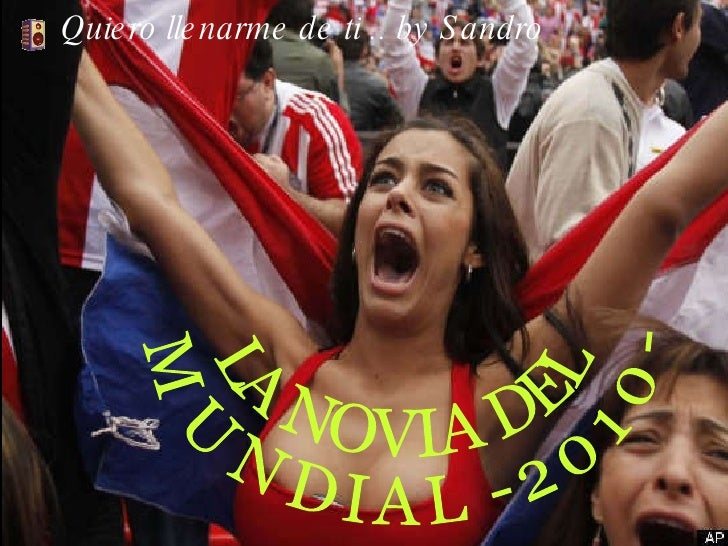 Quiero llenarme de ti .. by Sandro LA NOVIA DEL  MUNDIAL -2010-