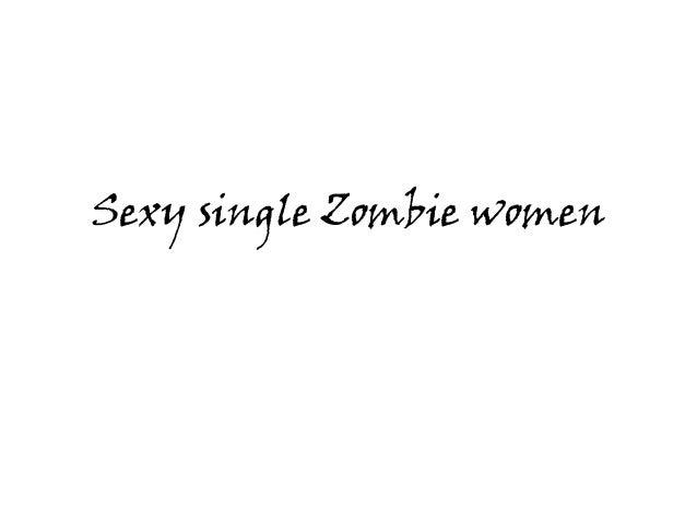Sexy single Zombie women