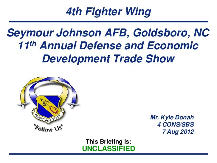 4th Fighter WingSeymour Johnson AFB, Goldsboro, NC  11th Annual Defense and Economic       Development Trade Show         ...
