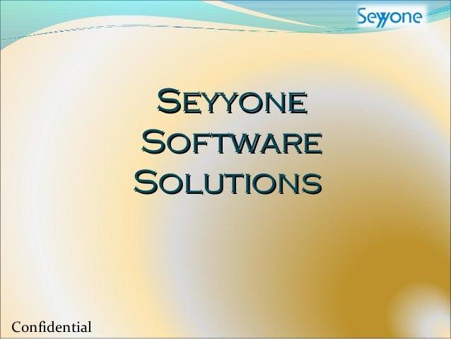 SeyyoneSeyyone SoftwareSoftware SolutionsSolutions Confidential