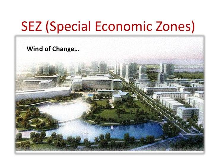SEZ (Special Economic Zones)Wind of Change…