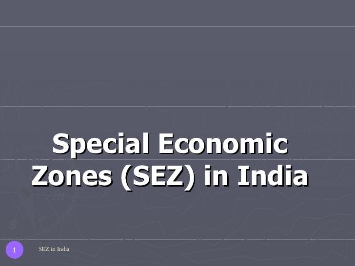 Special Economic Zones (SEZ) in India SEZ in India