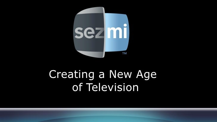Creating a New Age     of Television