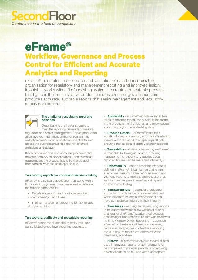 eFrame®Workflow, Governance and ProcessControl for Efficient and AccurateAnalytics and ReportingeFrame® automates the coll...