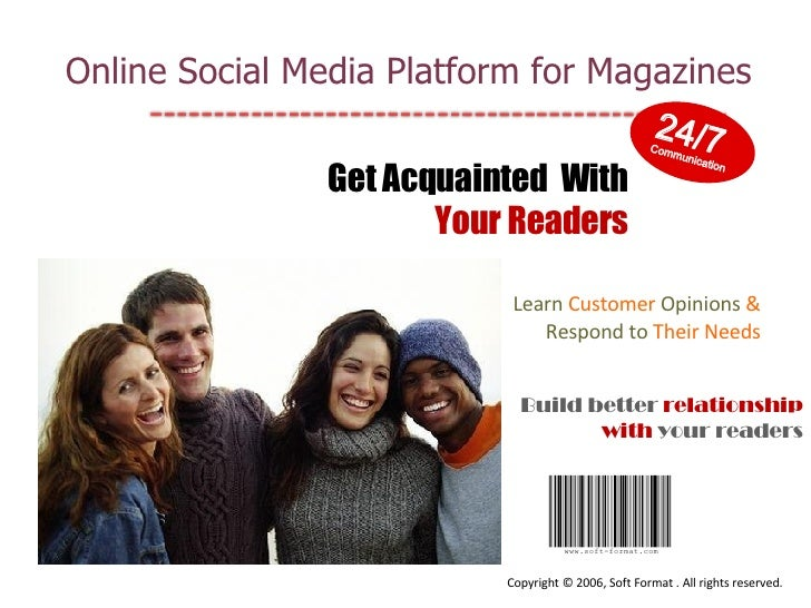 Get Acquainted  With  Your Readers Learn   Customer   Opinions   &   Respond to   Their   Needs Build better  relationship...