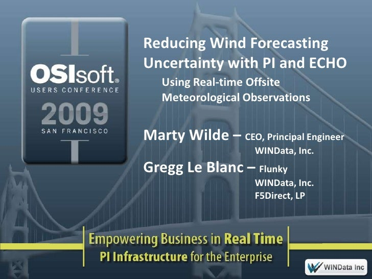 More Reliable Wind Power Forecasting - OSIsoft Users Conference