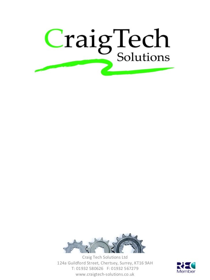 Introducing Our Business   Craig Tech Solutions Ltd 124a Guildford Street, Chertsey, Surrey, KT16 9AH T: 01932 580626  F...