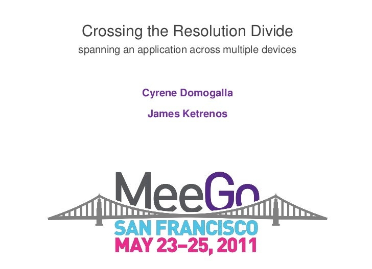 Crossing the Resolution Dividespanning an application across multiple devices             Cyrene Domogalla              Ja...