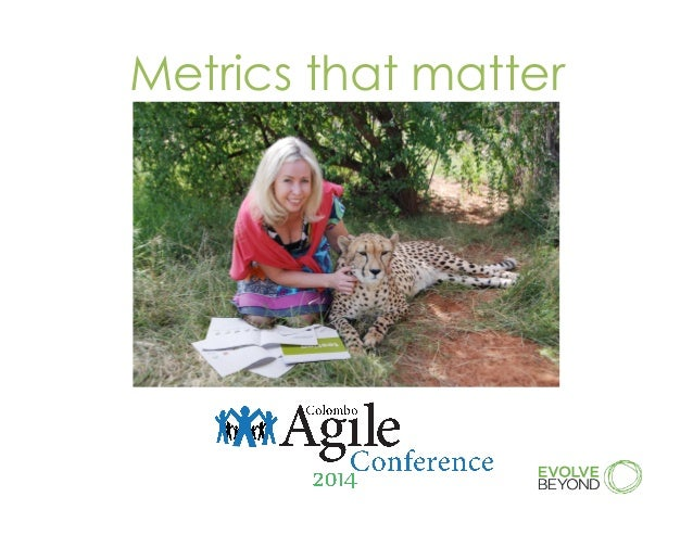 'Metrics That Matter': Gabrielle Benefield @ Colombo Agile Con 2014