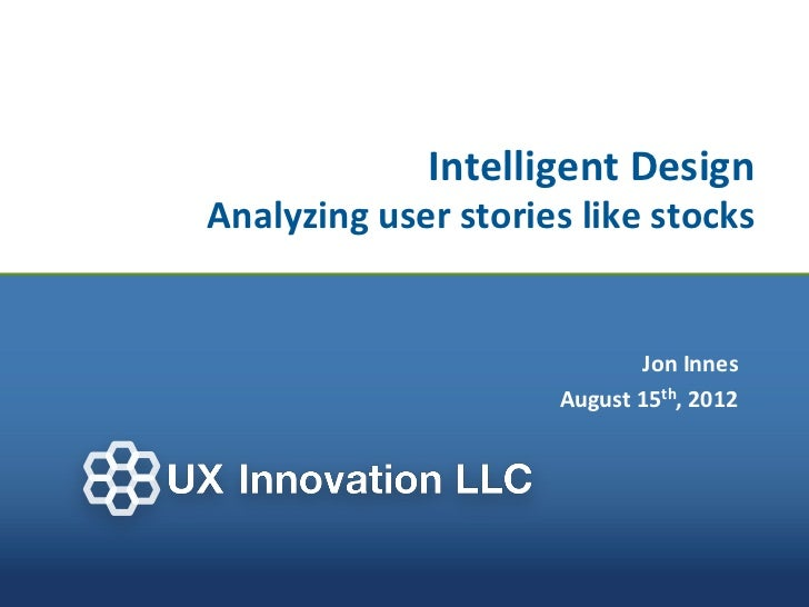 Intelligent DesignAnalyzing user stories like stocks                            Jon Innes                     August 15th,...