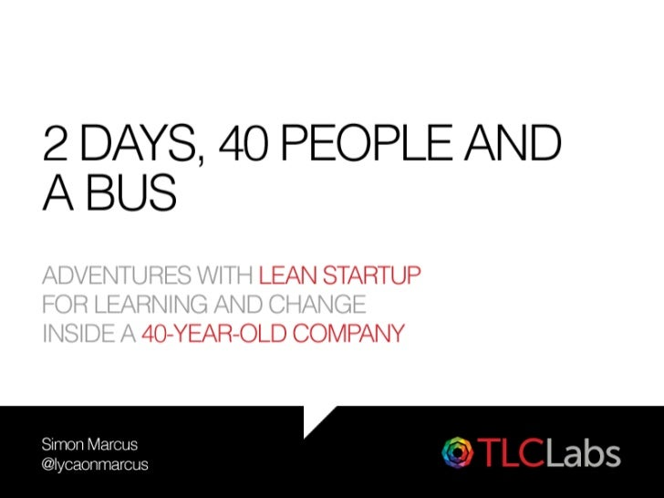 2 Days, 40 People, and a Bus: TLC + LSM at SFAgile 2012