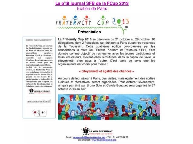 Le p'tit journal SFB de la FCup 2013 Edition de Paris  Présentation
