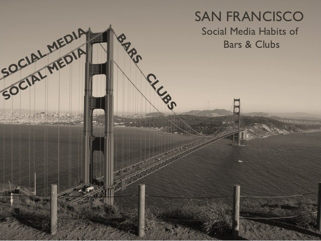 SAN FRANCISCO Social Media Habits of Bars & Clubs