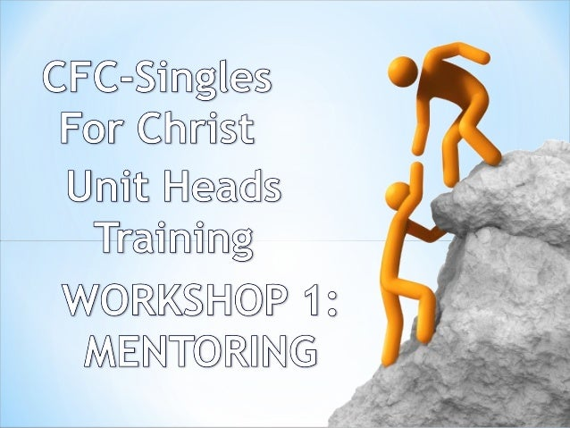 CFC-Singles For Christ Unit Head Training Workshop 1- Mentoring