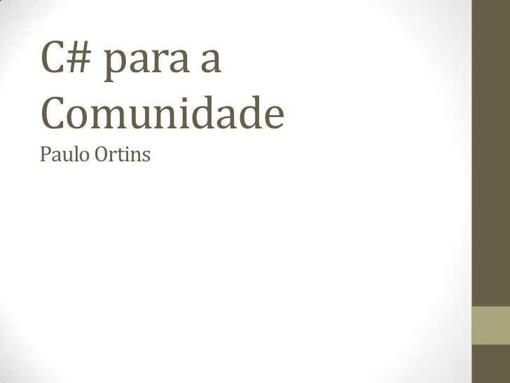 C# para aComunidadePaulo Ortins