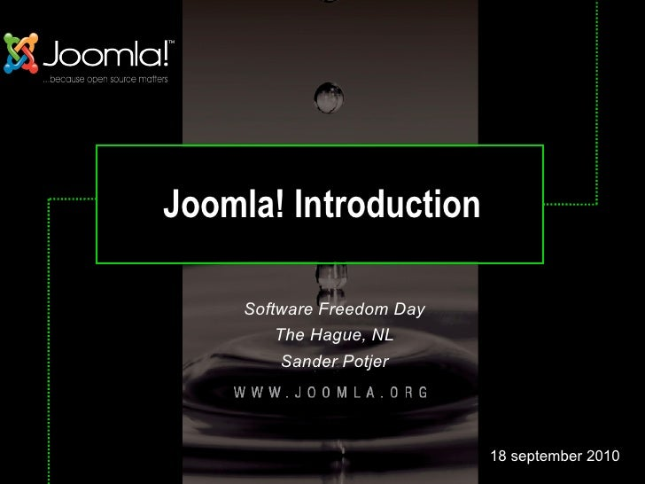 Joomla! Introduction       Software Freedom Day          The Hague, NL           Sander Potjer                            ...