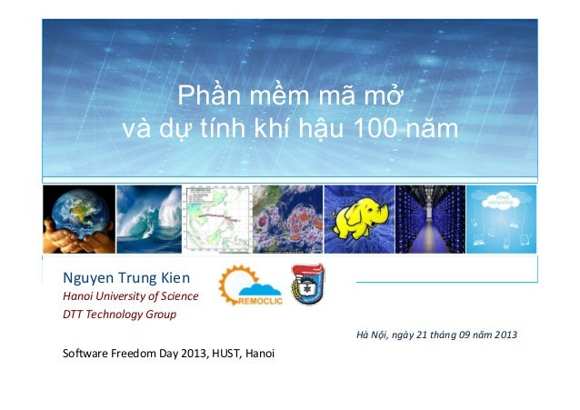 Phần mềm mã mở và dự tính khí hậu 100 năm Nguyen  Trung  Kien   Hanoi  University  of  Science   DTT  Tech...