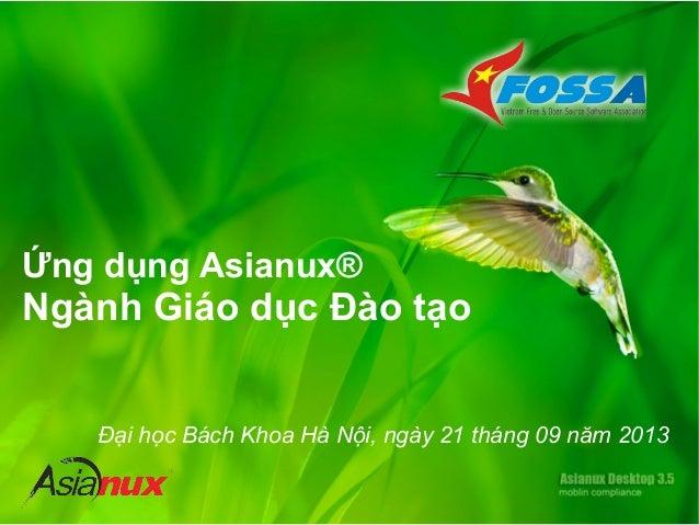 Ứng dụng Asianux® Ngành Giáo dục Đào tạo Đại học Bách Khoa Hà Nội, ngày 21 tháng 09 năm 2013
