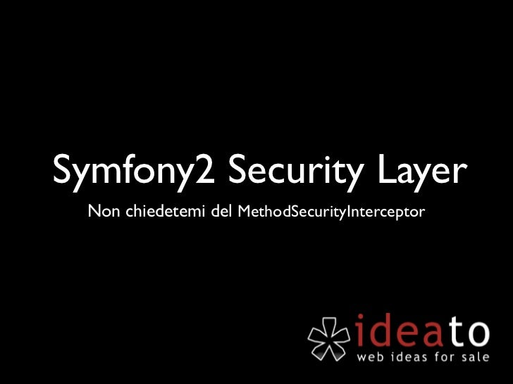 Symfony2 Security Layer Non chiedetemi del MethodSecurityInterceptor