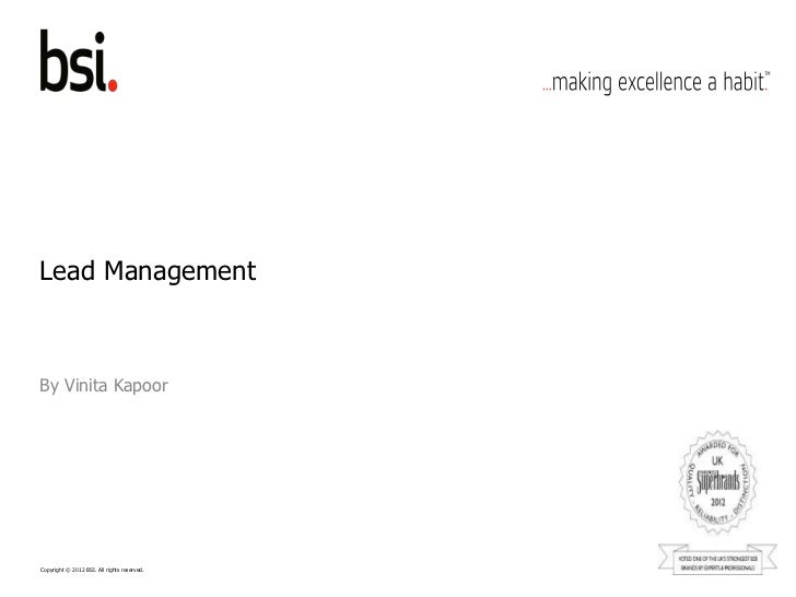 Lead ManagementBy Vinita KapoorCopyright © 2012 BSI. All rights reserved.