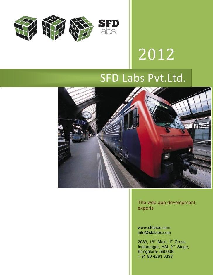 2012SFD Labs Pvt.Ltd.       The web app development       experts       www.sfdlabs.com       info@sfdlabs.com       2033,...