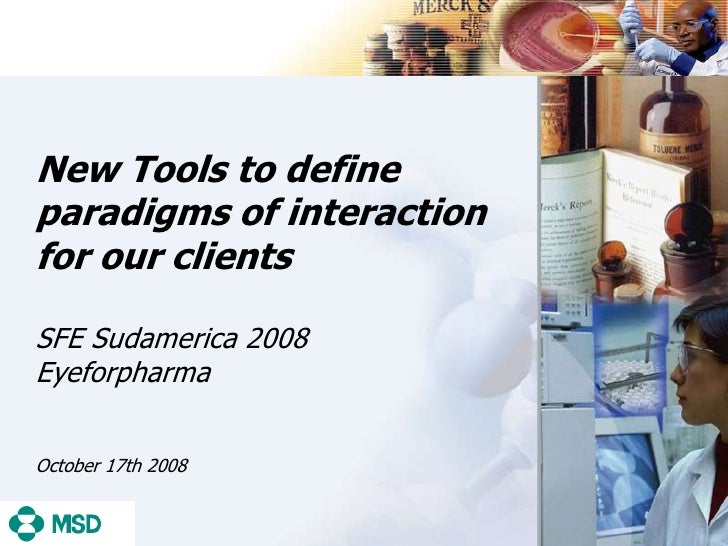 New Tools to define paradigms of interactionfor our clients<br />SFE Sudamerica 2008Eyeforpharma<br />October 17th 2008<br />