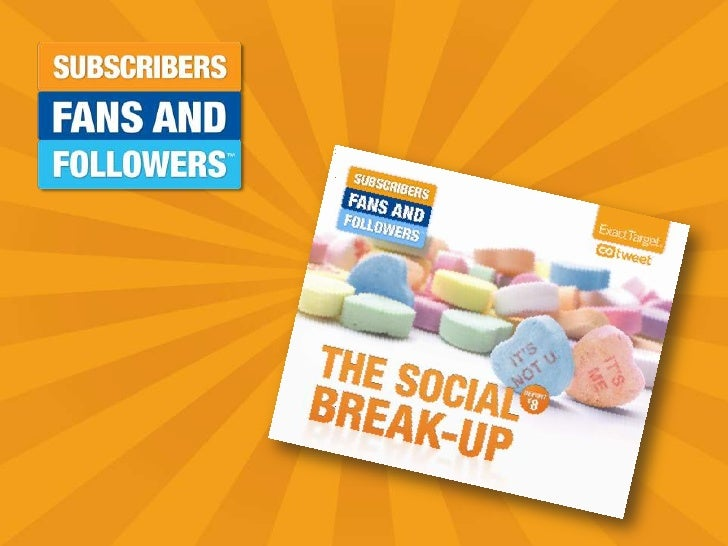 Subscribers, Fans, and Followeres: The Social Break-Up