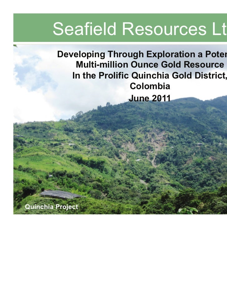 Seafield Resources Ltd.                       TSXV-SFF         Developing Through Exploration a Potential             Mult...