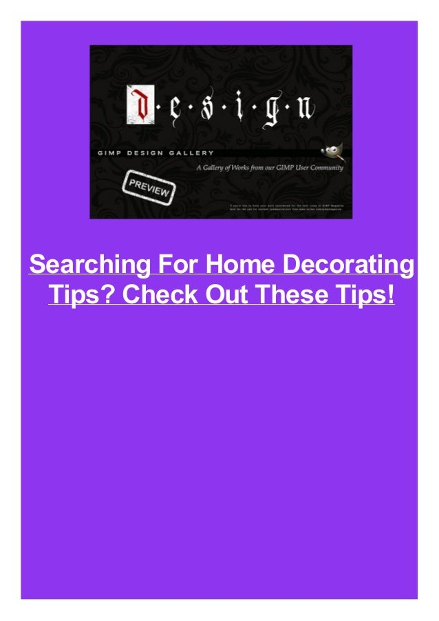 Searching For Home Decorating Tips? Check Out These Tips!