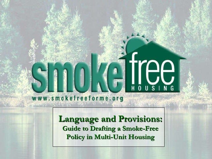 Language and Provisions:  Guide to Drafting a Smoke-Free Policy in Multi-Unit Housing