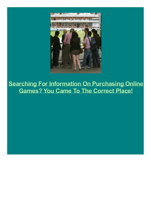 Searching For Information On Purchasing Online Games? You Came To The Correct Place!