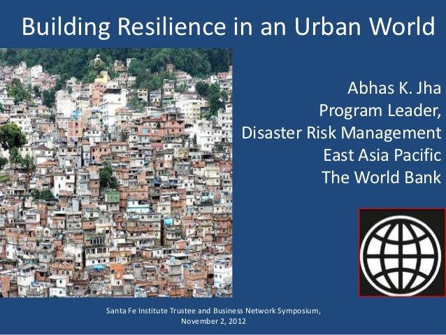 Building Resilience in an Urban World                                                         Abhas K. Jha                ...
