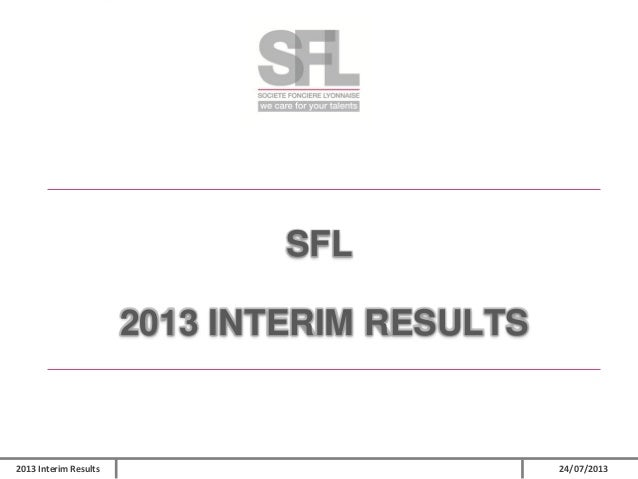 SFL  2013 INTERIM RESULTS  2013 Interim Results  24/07/2013
