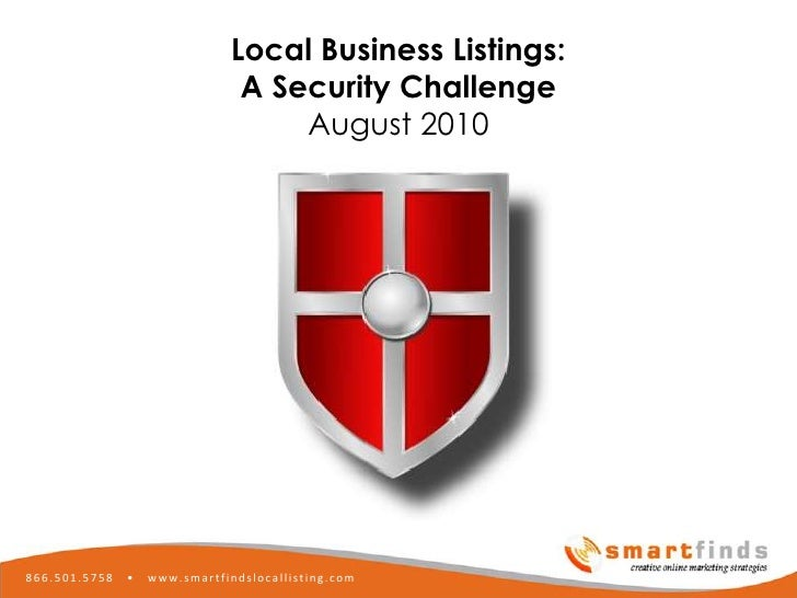 Local Business Listings:<br />A Security Challenge<br />August 2010<br />Local Business Marketing <br />using Local Busine...