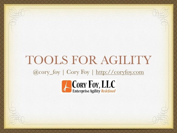 Tools for Agility