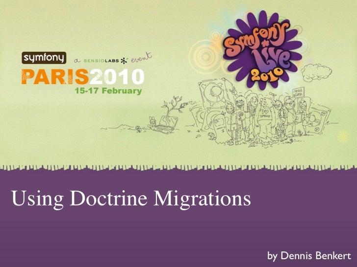 symfony Live 2010 -  Using Doctrine Migrations