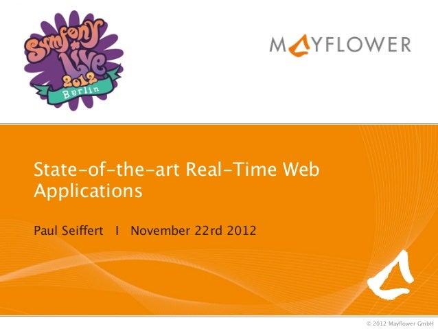 State-of-the-art Real-Time WebApplicationsPaul Seiffert I November 22rd 2012                                     © 2012 Ma...