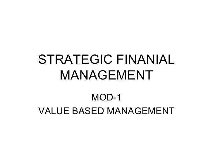 STRATEGIC FINANIAL MANAGEMENT MOD-1 VALUE BASED MANAGEMENT