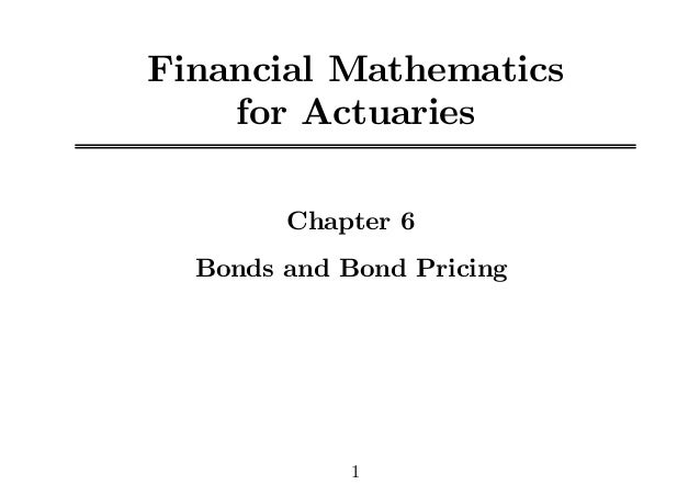 Financial Mathematics for Actuaries Chapter 6 Bonds and Bond Pricing 1