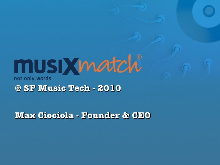 @ SF Music Tech - 2010Max Ciociola - Founder & CEO