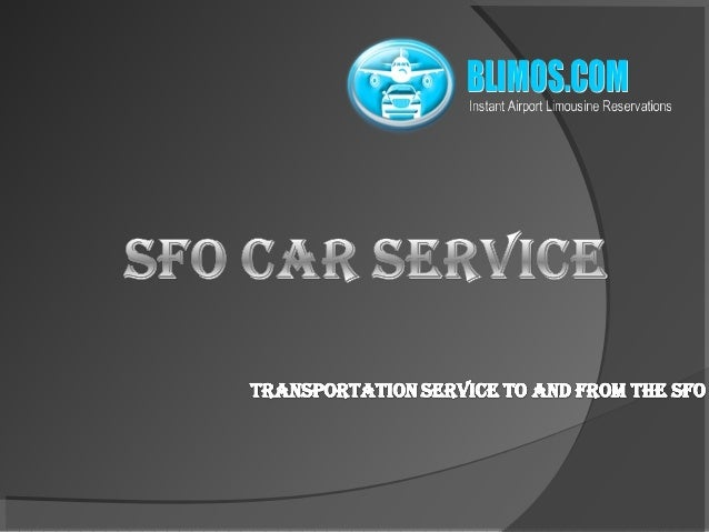 There are number of Limo operators toprovide Transportation services to and from theSFO AirportIn Airport service Specia...