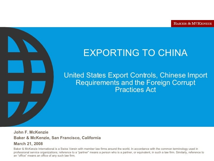 EXPORTING TO CHINA United States Export Controls, Chinese Import Requirements and the Foreign Corrupt Practices Act