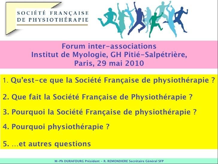 Forum inter-associations        Institut de Myologie, GH Pitié-Salpétrière,                    Paris, 29 mai 2010  1. Qu'e...