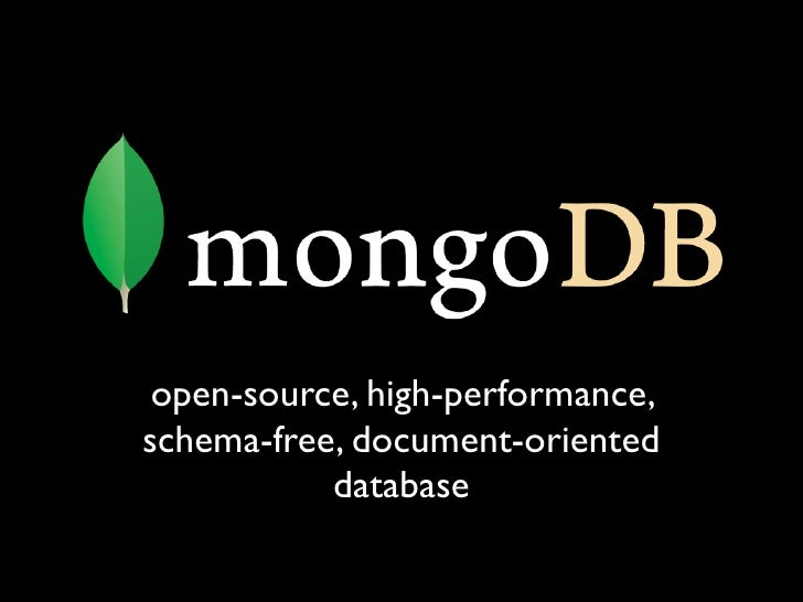 open-source, high-performance, schema-free, document-oriented            database