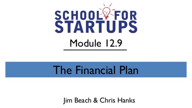 Module 12.9The Financial Plan  Jim Beach & Chris Hanks