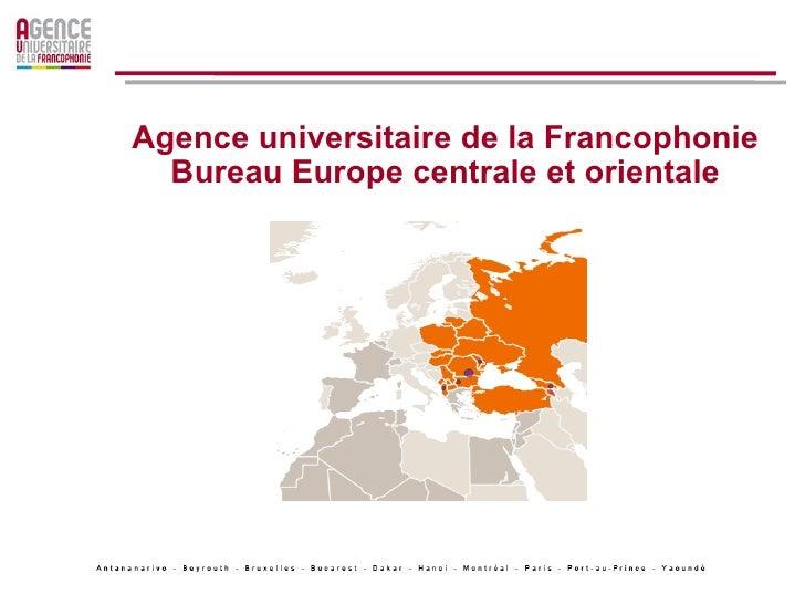 Agence universitaire de la Francophonie Bureau Europe centrale et orientale