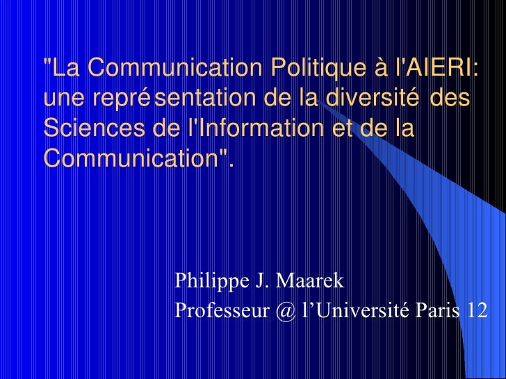 """""""La Communication Politique à l'AIERI: une repr ése ntation de la diversité des Sciences de l'Information et de la Co..."""